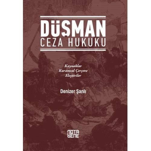 Düşman Ceza Hukuku – Av. Dr. Denizer Şanlı – Notabene Yayınları